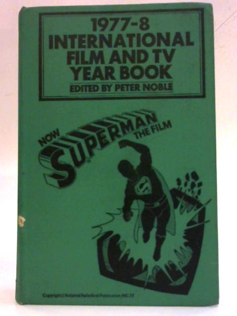 International Film and TV Year Book 1977-8 By Peter Noble