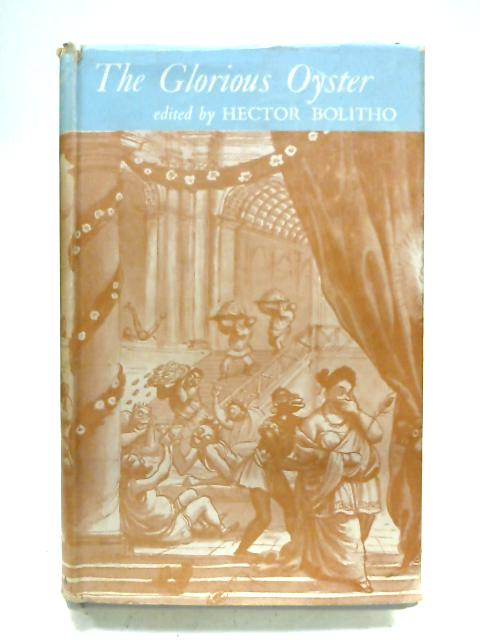 The Glorious Oyster by Hector Bolitho (Ed.)