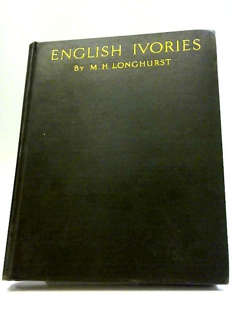 English Ivories by Longhurst (M. H).