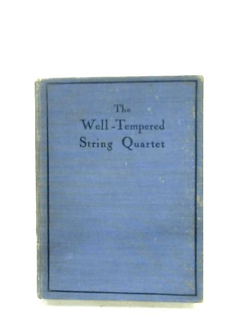 The Well-Tempered String Quartet by B. Aulich & E. Heimeran
