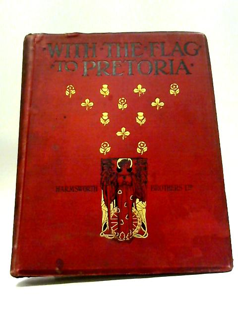 With The Flag To Pretoria Vol 2 By H. W. Wilson