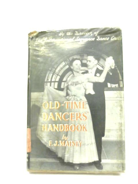 The Old Time Dancer's Handbook By Francis Joseph Mainey