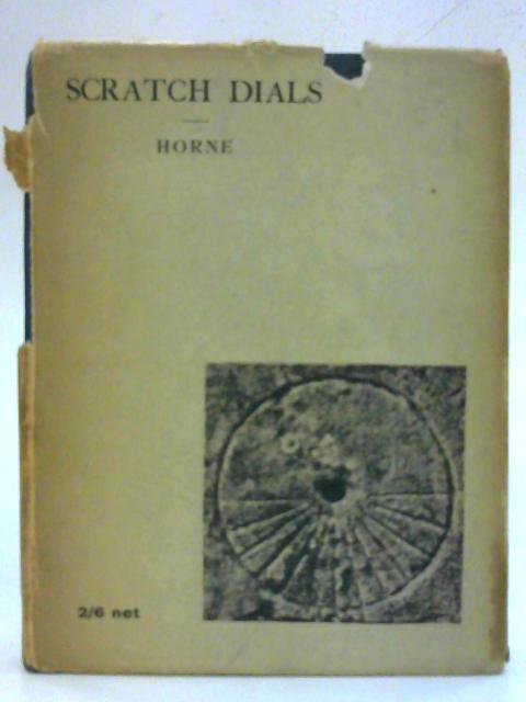 Scratch Dials Their Description And History by Dom Ethelbert Horne