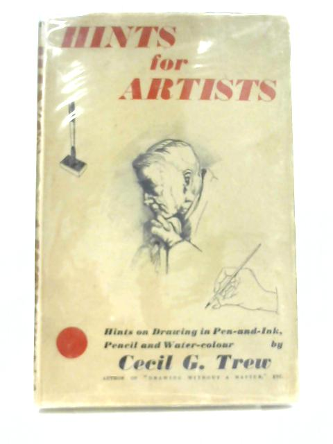 Hints for Artists By Cecil G. Trew