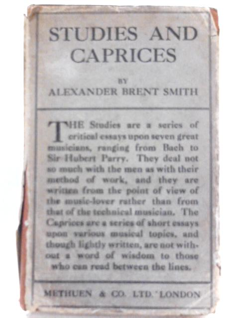 Studies and Caprices By Alexander Brent Smith