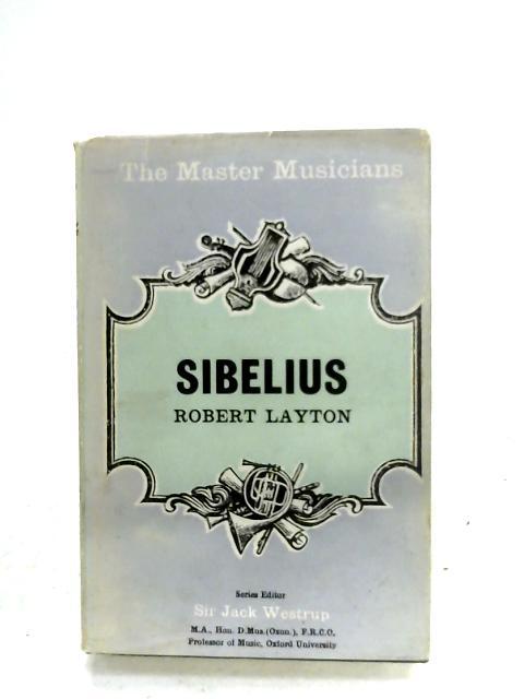 Sibelius By Robert Layton