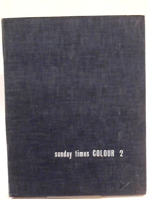 The Sunday Times Colour Section, Part 2, 1st July - 30th December, 1962 By Various