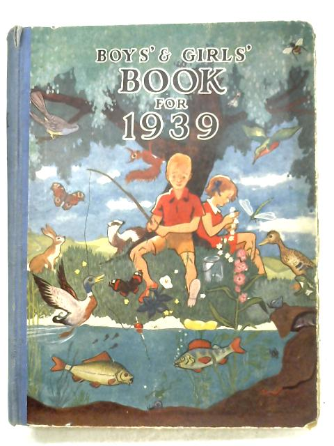 Boys' & Girls' Book For 1939 By Anon