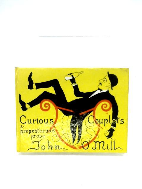 Curious Couplets By John O'Mill