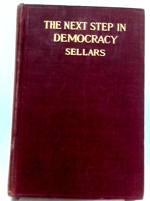 The Next Step in Democracy By R. W. Sellars