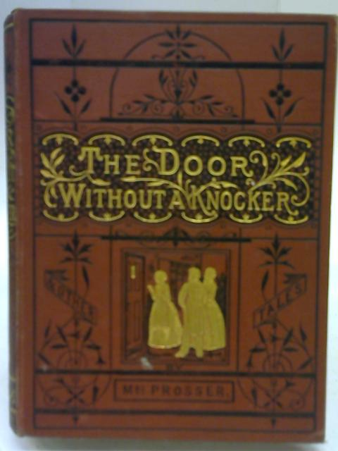 The Door Without a Knocker By Mrs Prosser