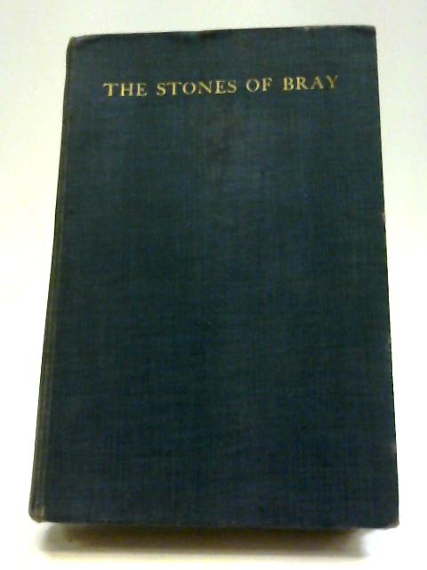 The Stones of Bray: And The Stories They Can Tell of Ancient Times In The Barony of Rathdown By George Digby Scott