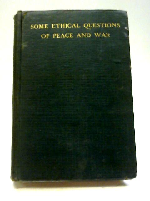 Some Ethical Questions of Peace And War With Special Reference to Ireland By W. McDonald