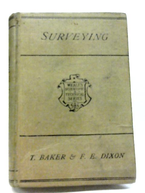 A Rudimentary Treatise on Land and Engineering Surveying, for Students and Practical Use By T Baker