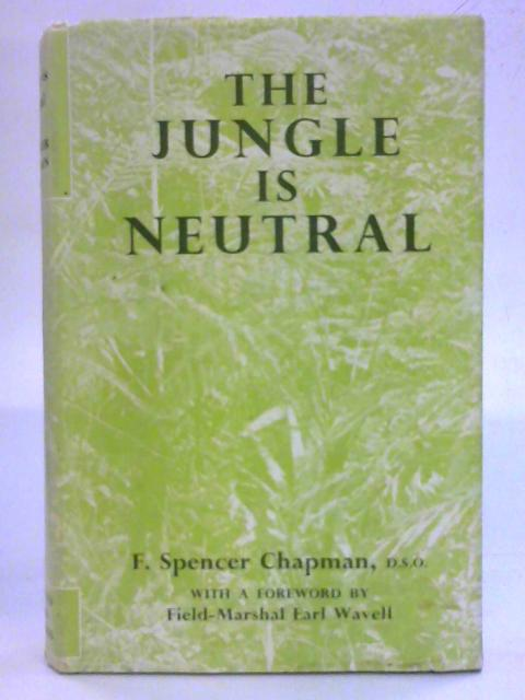 Jungle is Neutral By F. Spencer Chaopman