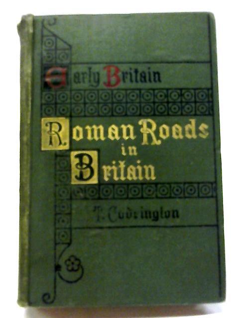 Roman Roads In Britain (Early Britain) By Thomas Codrington