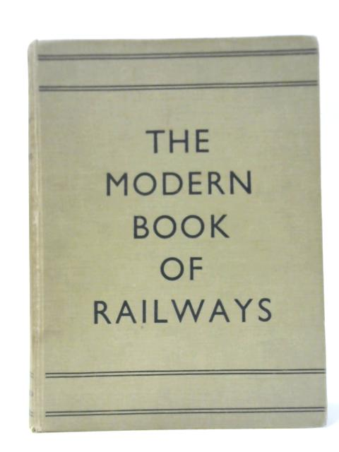 The Modern Book of Railways By W.J. Bell