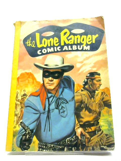 The Lone Ranger Comic Album #3 by Various