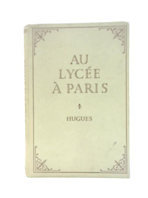 Au Lyceé à Paris By Reynier Hugues