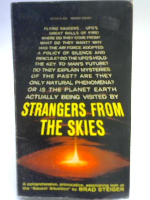 Strangers From The Skies by Brad Steiger