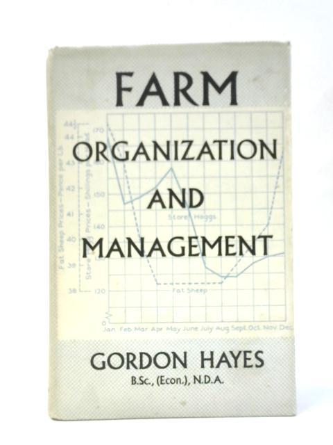 Farm Organization and Management By Gordon Hayes