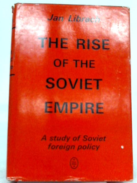 The Rise of the Soviet Empire By Jan Librach