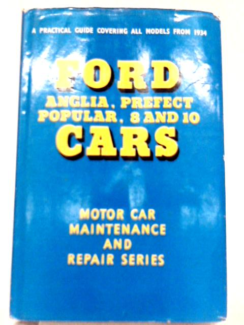 Ford cars: anglia, prefect, popular, eight and ten (car maintenance series) By T. B. D.ervice