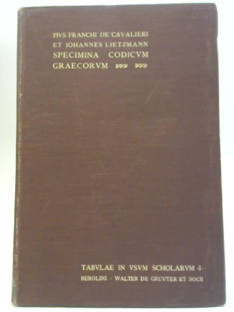 Specimina Codicum Graecorum Vaticanorum. Vol I By Pivs Franchi De' Cavalieri et Iohannes Lietzmann