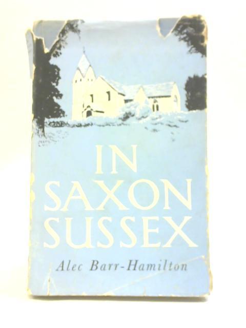 In Saxon Sussex By Alec Barr-Hamilton
