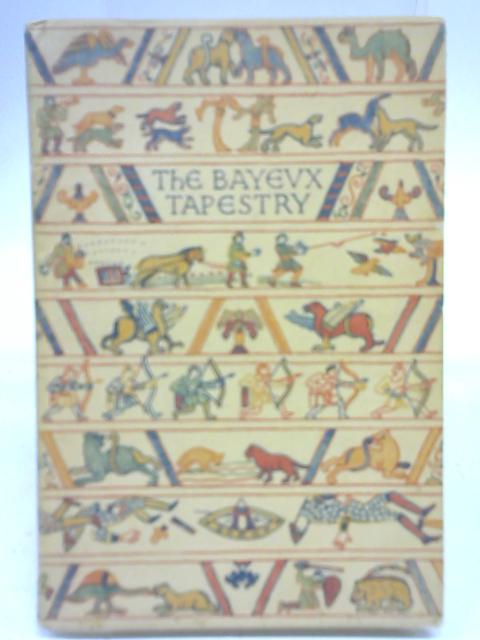 The Bayeaux Tapestry by Eric Maclagan