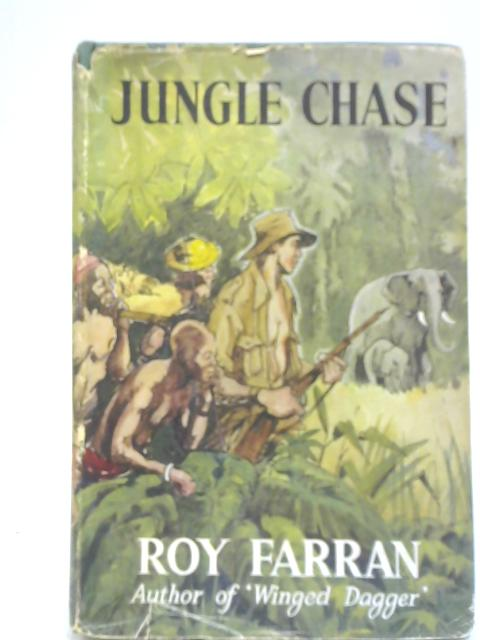 Jungle Chase By Roy Farran