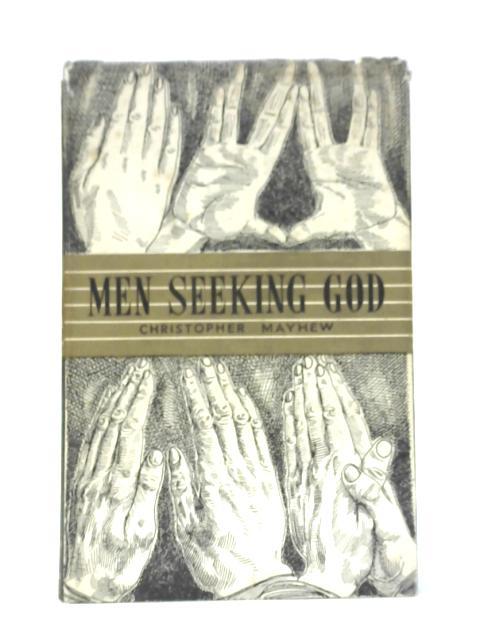 Men Seeking God By C Mayhew