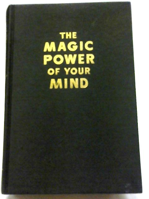 The Magic Power of Your Mind By Walter M Germain