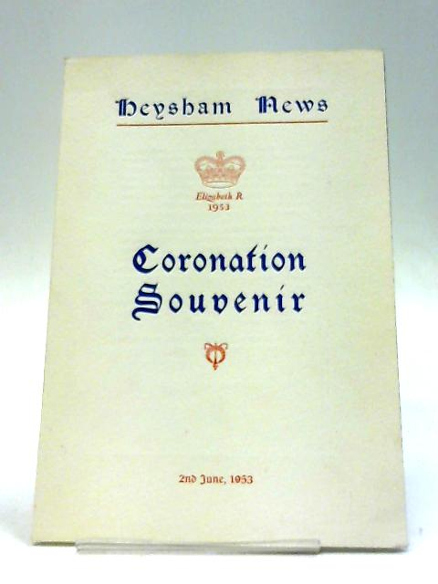 Heysham News Coronation Souvenir By Heysham News