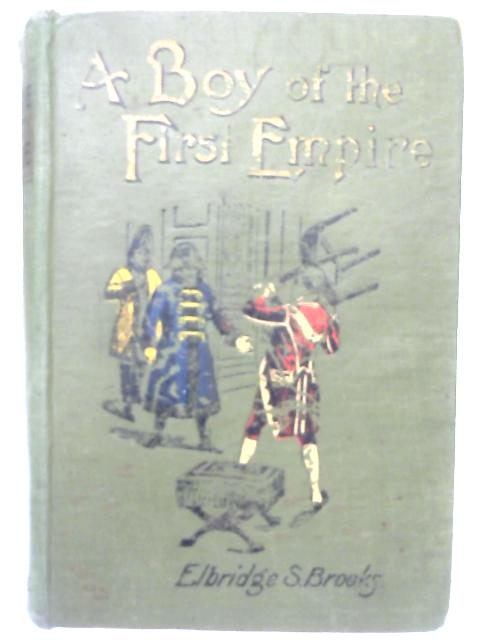 A Boy of The First Empire By Elbridge Streeter Brooks