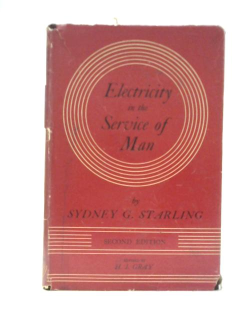 Electricity in the Service of Man By S G Starling