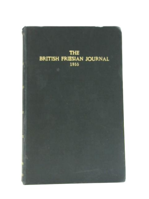 The British Friesian Journal, February - December 1955 By Various