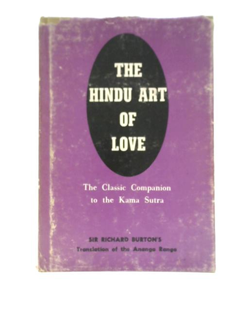 The Hindu Art of Love By Richard Burton