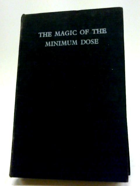 The Magic of the Minimum Dose By Dr. Dorothy Shepherd