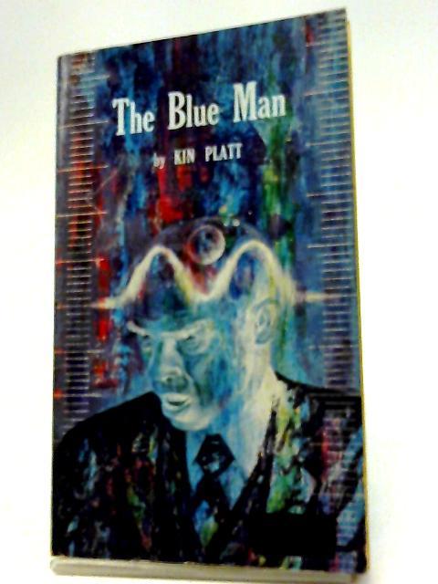 The Blue Man By Kin Platt