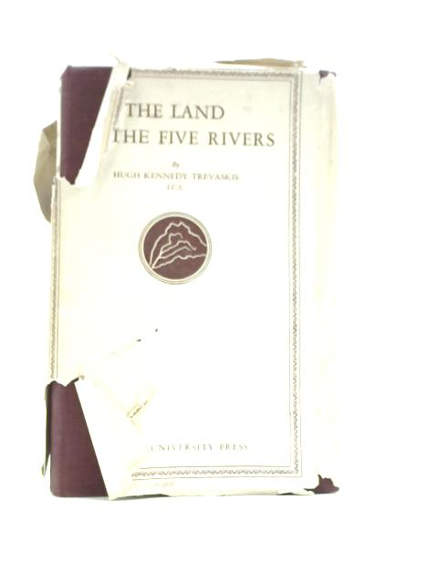 The Land of the Five Rivers: An Economic History of the Punjab. By Hugh Kennedy Trevaskis