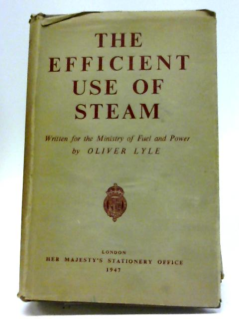 The Efficient Use of Steam By Oliver Lyle