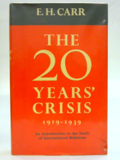 The Twenty Years' Crisis By Edward Hallett Carr