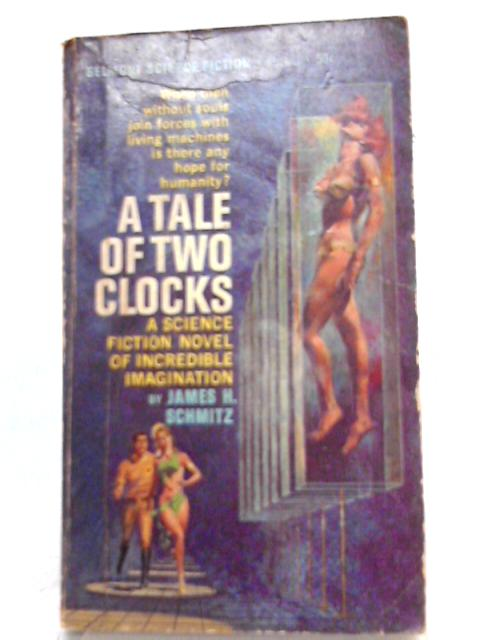 A Tale of Two Clocks By James H. Schmitz