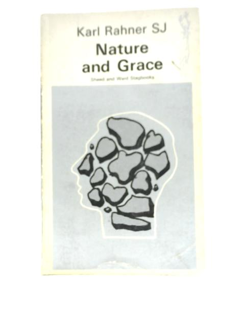 Nature and Grace and Other Essays By Karl Rahner