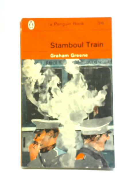 Stamboul Train: An Entertainment By Graham Greene