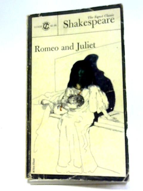 The Tragedy of Romeo and Juliet (The Signet Classic Shakespeare) By Shakespeare