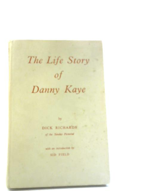 The Life Story of Danny Kaye By Dick Richards