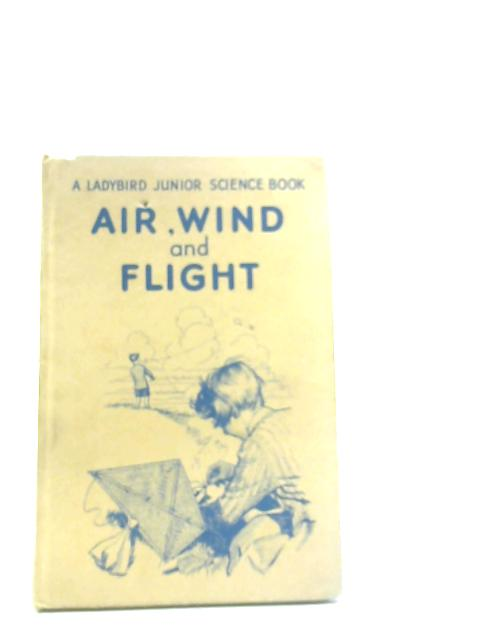 Air, Wind and Flight by F.E. Newing