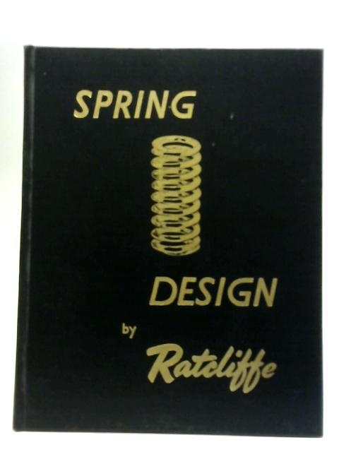 Spring Design By J.S. Ratcliffe